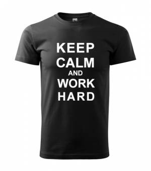 Tričko KEEP CALM and WORK HARD